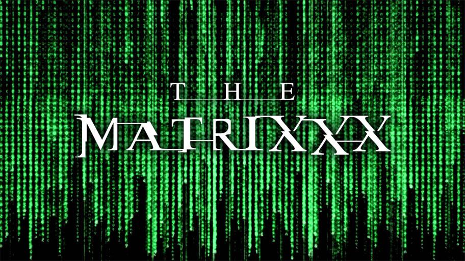 The MatriXXX